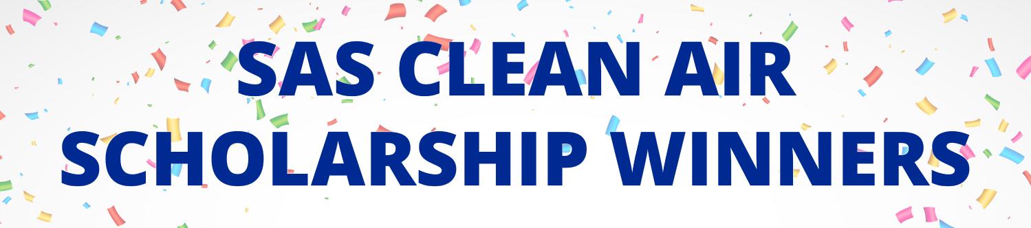 SAS Clean Air Scholarship Winners